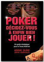 Poker ; décidez-vous à enfin bien jouer !
