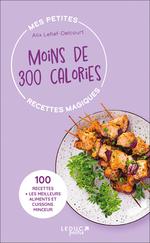 Vente Livre Numérique : Mes petites recettes magiques à moins de 300 calories  - Alix Lefief-Delcourt