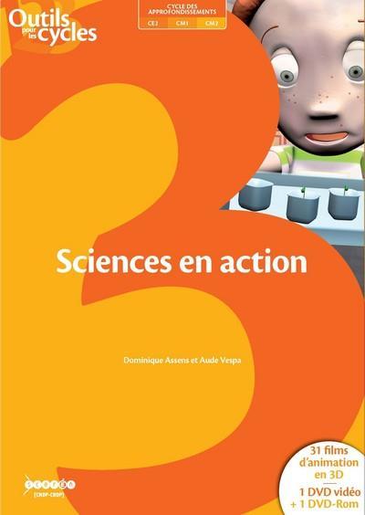 Sciences en action ; 31 films d'animation en 3d ; cycle 3