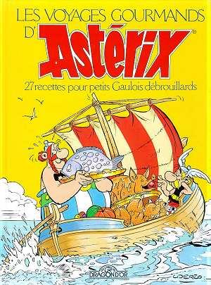 Les voyages gourmands d'asterix ; 27 recettes pour petits gaulois debrouillards