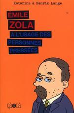 Couverture de Emile Zola A L'Usage Des Personnes Pressees