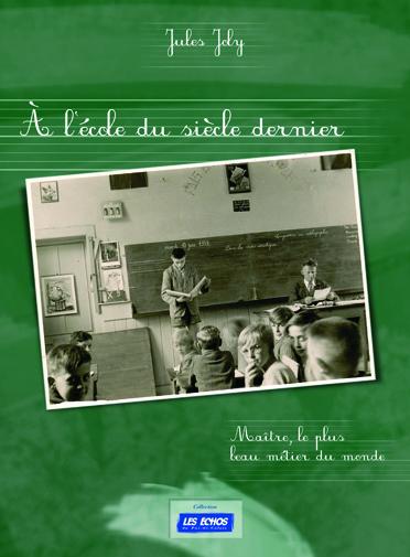 à l'école du siècle dernier ; maître, le plus beau métier du monde