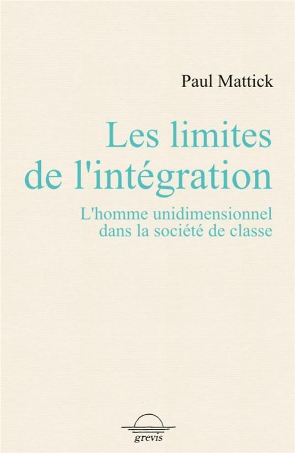 les limites de l'intégration : l'homme unidimentionnel dans la société de classe