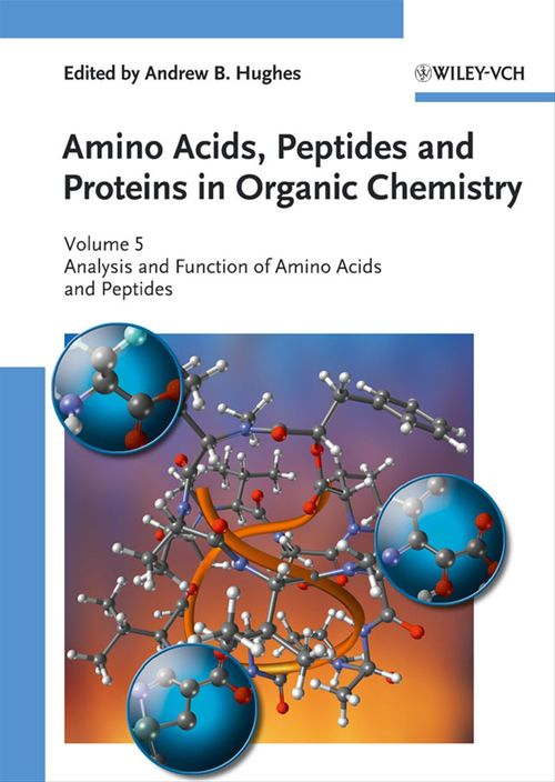 Amino Acids, Peptides and Proteins in Organic Chemistry, Analysis and Function of Amino Acids and Peptides