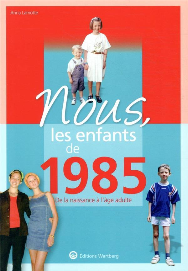 Nous, les enfants de ; 1985 ; de la naissance à l'âge adulte