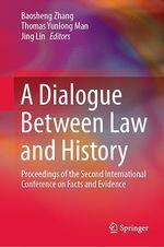 Vente EBooks : A Dialogue Between Law and History  - Jing Lin - Thomas Yunlong Man - Baosheng Zhang