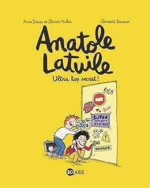Anatole Latuile t.5 ; ultra top secret !