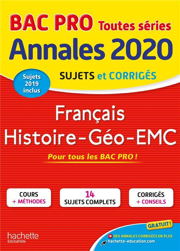 Annales bac ; sujets et corrigés ; français, histoire-géographie-EMC ; bac pro (édition 2020)