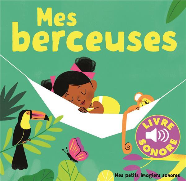 MES BERCEUSES - 6 BERCEUSES A ECOUTER, 6 IMAGES A REGARDER Fouquier Elsa