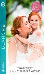 Vente EBooks : Une maman à aimer  - Tina Beckett