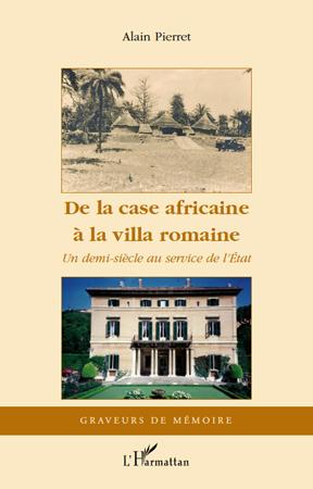 De la case africaine a la villa romaine ; un demi siècle au service de l'état
