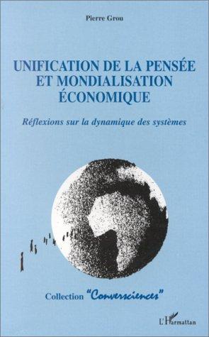 Unification de la pensee et mondialisation economique - reflexions sur la dynamique des systemes