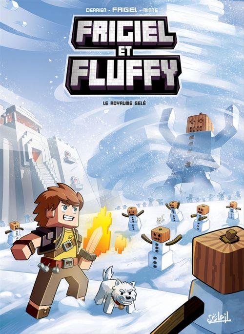 Frigiel et Fluffy t.4 ; le royaume gelé