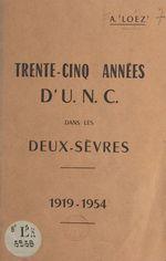 Trente-cinq années d'U.N.C. dans les Deux-Sèvres, 1919-1954