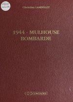 1944, Mulhouse bombardé