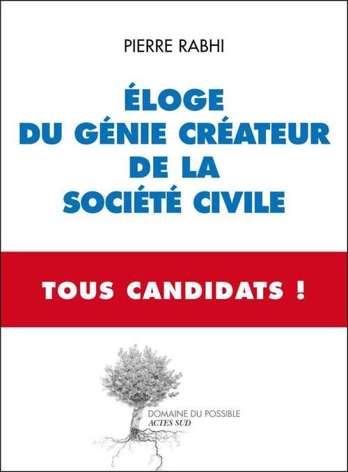Eloge du génie créateur de la société civile - Tous Candidats