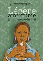Légère amertume (une histoire du thé)  - Elanni & Djai - Koffi Roger N'Guessan