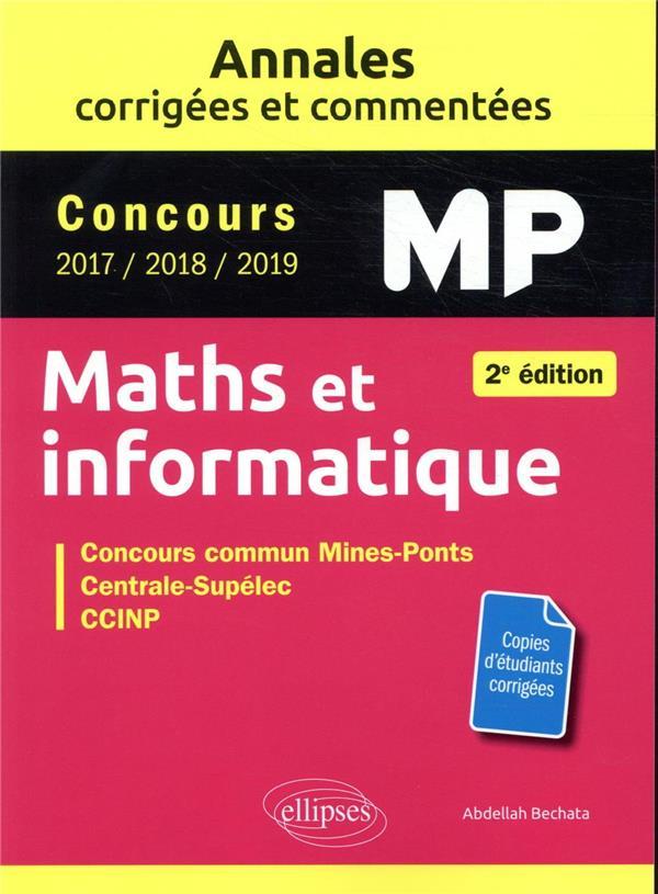 Maths et informatique. mp. annales corrigees et commentees. concours 2017/2018/2019 - 2e edition