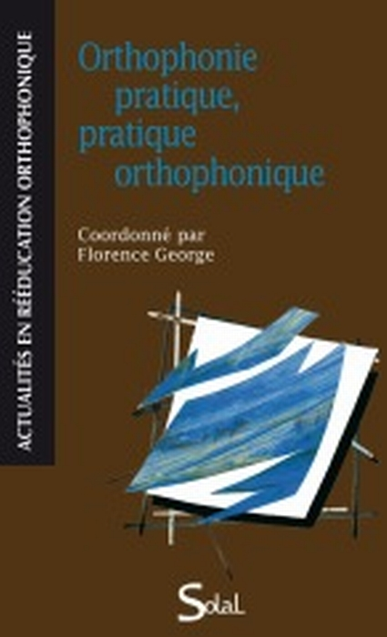 Othophonique Pratique, Pratique Orthophonique