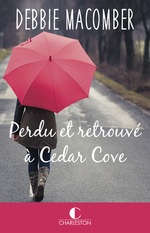 Vente EBooks : Perdu et retrouvé à Cedar Cove  - Debbie Macomber