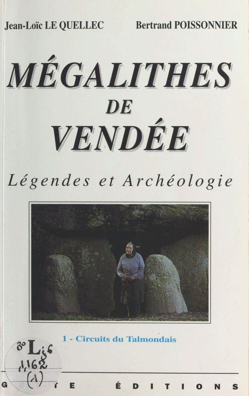 Mégalithes de Vendée (1) : Légendes et archéologie
