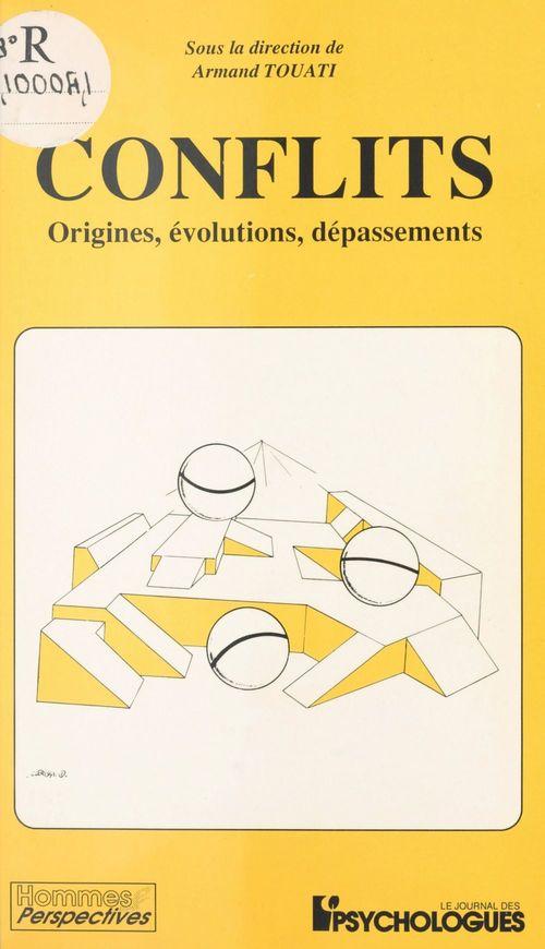 Conflits : origines, évolutions, dépassements