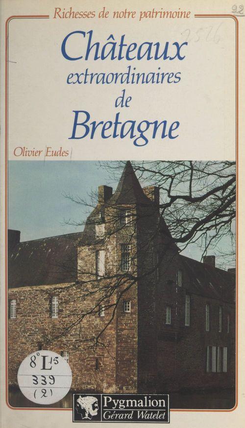 Châteaux extraordinaires de Bretagne
