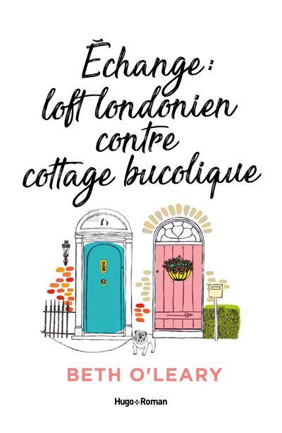 échange loft londonien contre cottage bucolique