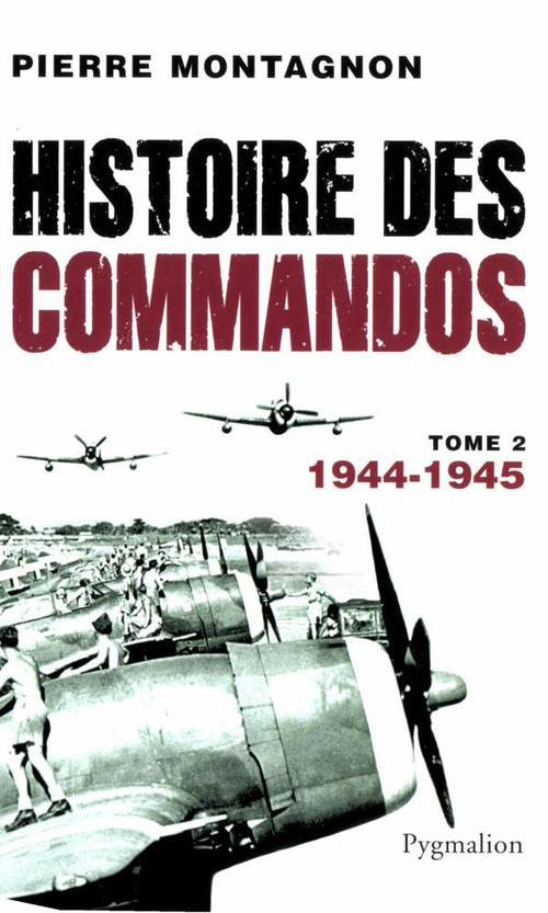 Histoire des commandos t.2 ; 1944-1945