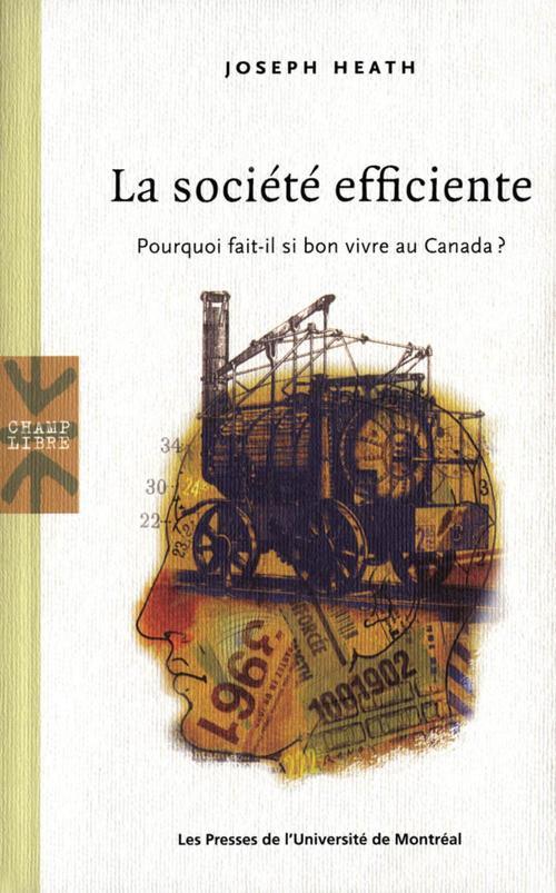 La société efficiente ; pourquoi fait-il si bon vivre au Canada ?
