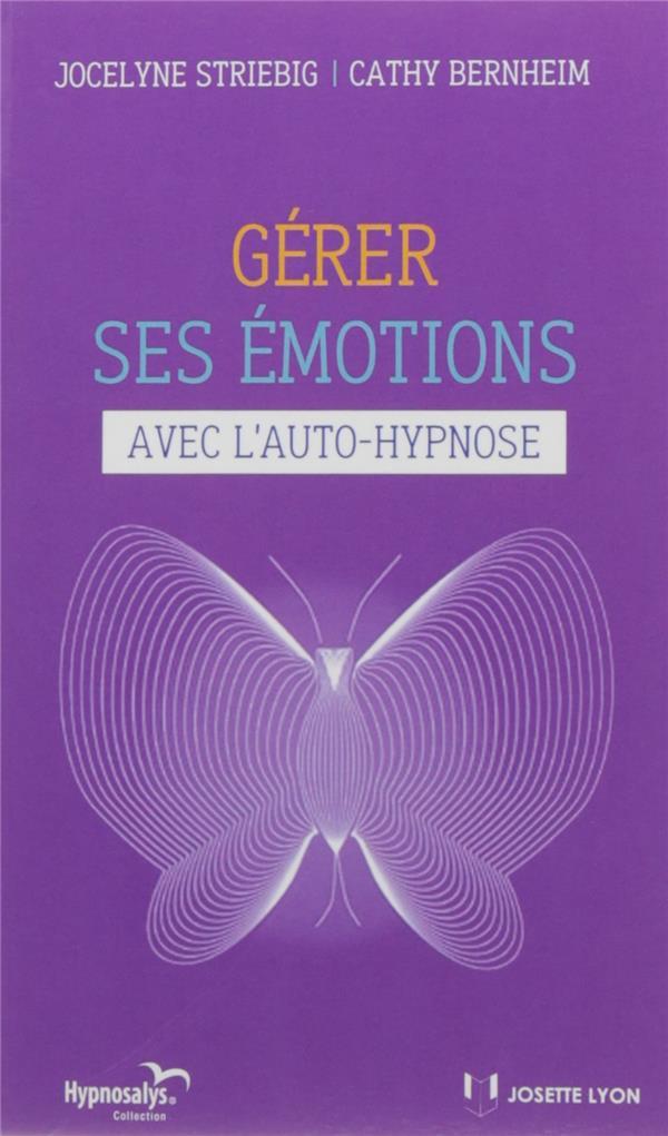 Gérer ses émotions ; avec l'auto-hypnose