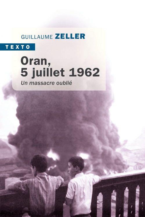 Oran, 5 Juillet 1962 ; un massacre oublié