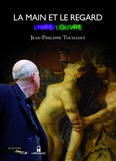 La main et le regard ; exposition livre/Louvre