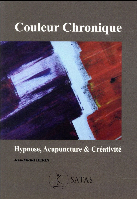 Couleur chronique ; hypnose, acupuncture et créativité