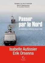 Vente Livre Numérique : Passer par le Nord - La nouvelle route maritime  - Erik Orsenna