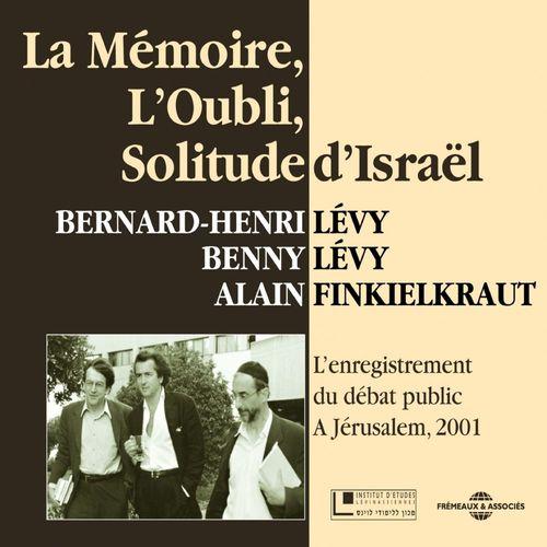 La mémoire, l'oubli, solitude d'Israël