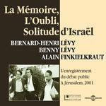 Vente AudioBook : La mémoire, l'oubli, solitude d'Israël  - Alain Finkielkraut - Bernard-Henri Lévy - Benny LEVY