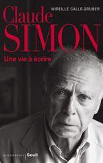 Vente Livre Numérique : Claude Simon. Une vie à écrire  - Mireille Calle-Gruber