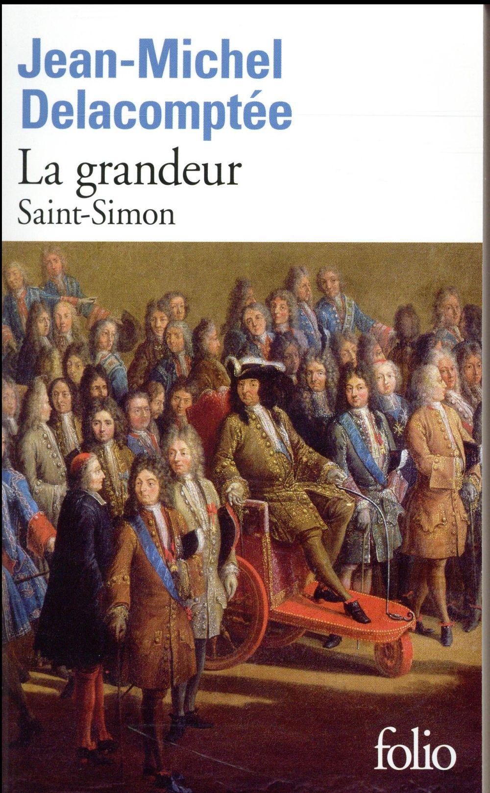 La grandeur ; Saint-Simon