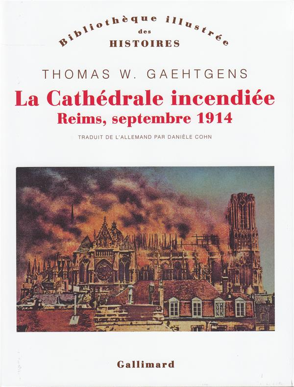 La cathédrale incendiée ; Reims, septembre 1914