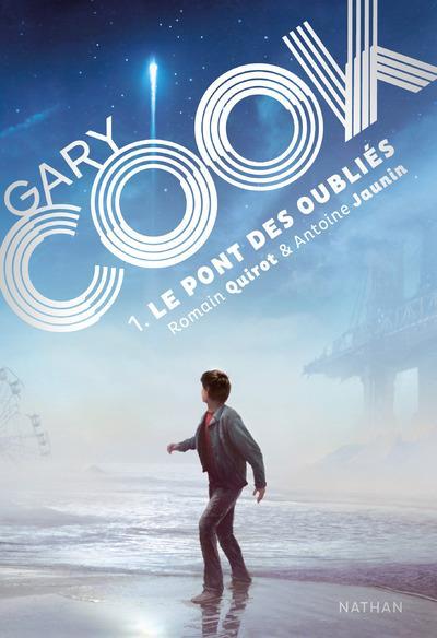 Gary Cook T.1 ; le pont des Oubliés