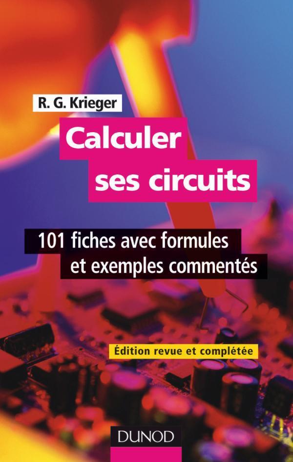 Calculer Ses Circuits - 2eme Edition - 101 Fiches Avec Formules Et Exemples Commentes