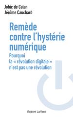 Remède contre l'hystérie numérique
