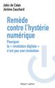Remède contre l'hystérie numérique  - Jobic de CALAN  - Jérôme CAUCHARD