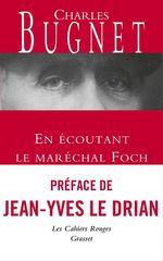 En écoutant le Maréchal Foch  - Charles Bugnet