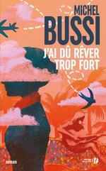Vente EBooks : J'ai dû rêver trop fort  - Michel BUSSI