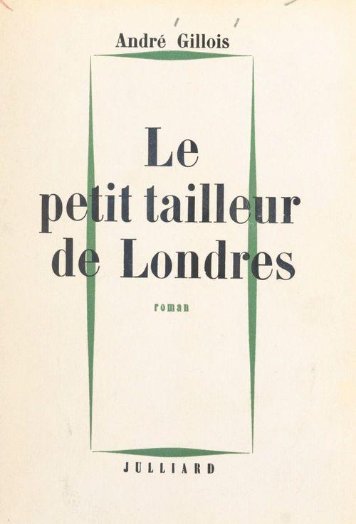 Le petit tailleur de Londres  - André Gillois