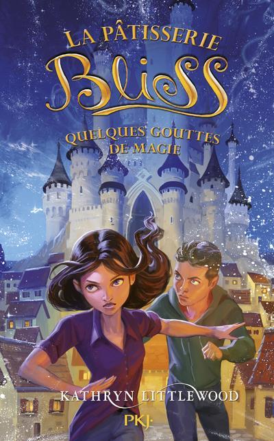 LITTLEWOOD, KATHRYN - LA PATISSERIE BLISS T.5  -  QUELQUES GOUTTES DE MAGIE