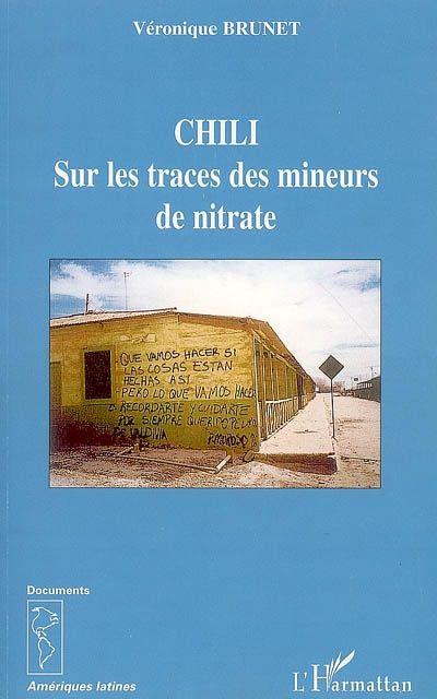 Chili ; sur les traces des mineurs de nitrate