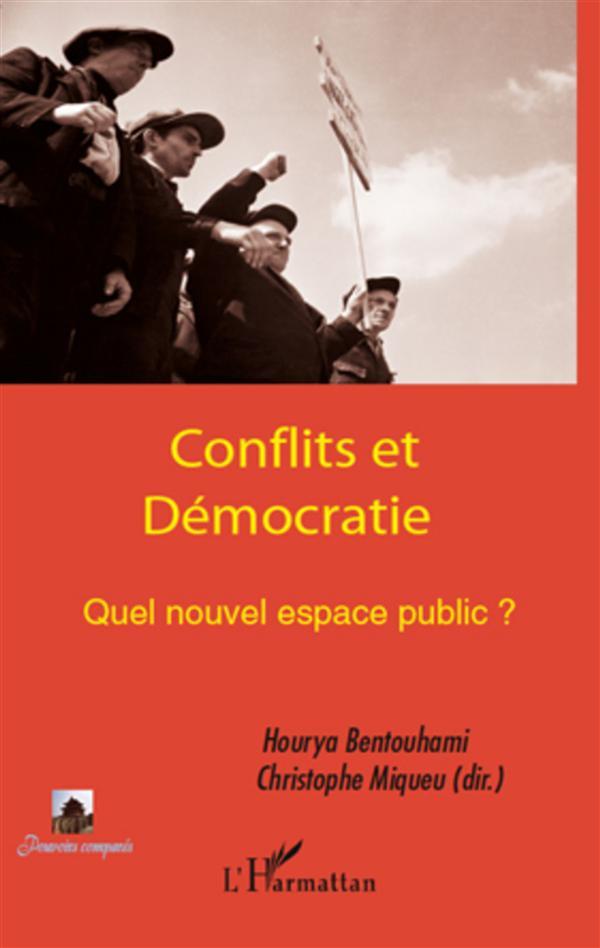 Conflits et démocratie ; quel nouvel espace public ?